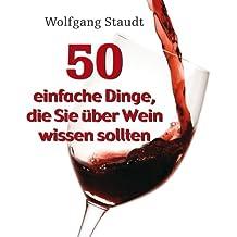 50 einfache Dinge, die Sie über Wein wissen sollten