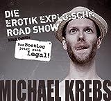 Songtexte von Michael Krebs - Die Erotik Explo:schn Road Show