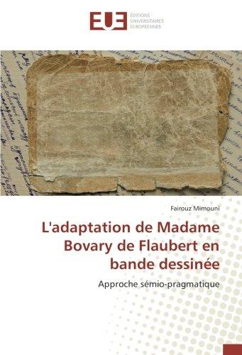 L'adaptation de Madame Bovary de Flaubert en bande dessinée: Approche sémio-pragmatique par  Fairouz Mimouni