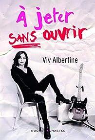 À jeter, sans ouvrir par Viv Albertine
