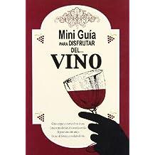Mini Guia Para Disfrutar Del Vino/ Mini Guide to enjoy the Wine