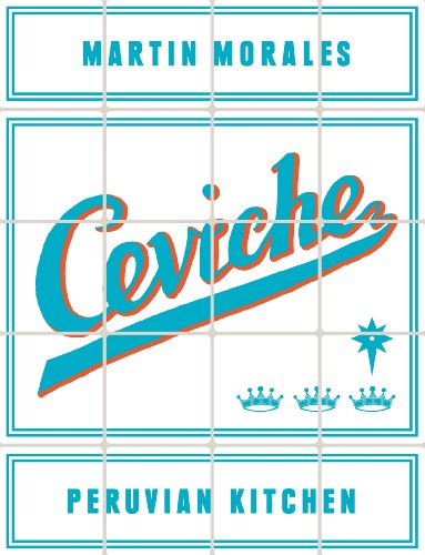 Ceviche: Peruvian Kitchen (English Edition)