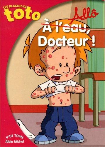 Les Blagues de Toto : Allô Docteur ! de Fabrice Ravier (2 janvier 2015) Poche