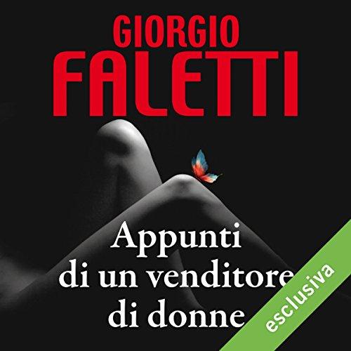 Appunti di un venditore di donne | Giorgio Faletti