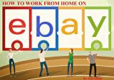 How to work from home on Ebay