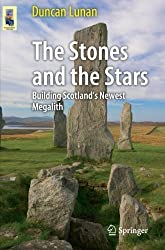 The Stones and the Stars: Building Scotland's Newest Megalith (Astronomers' Universe) by Duncan Lunan (2012-11-22)