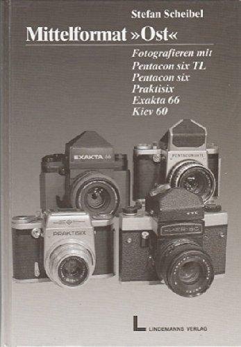 "Mittelformat \""Ost\"": Fotografieren mit Exakta 66 I/II, Pentaconsix, Pentaconsix-TL, Praktisix, Kiev 60"
