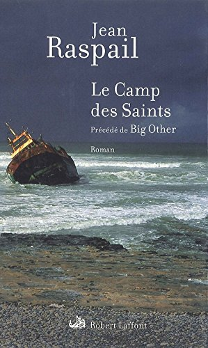Le Camp des Saints ; prcd de Big Other