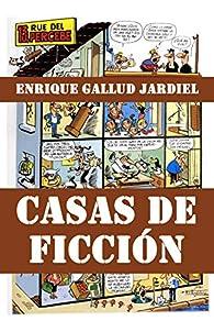 Casas de ficción: Los más famosos lugares de la literatura y el cine par Enrique Gallud Jardiel