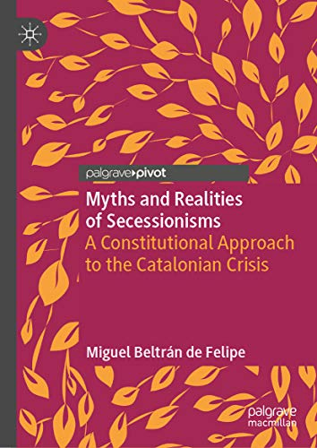 Myths and Realities of Secessionisms: A Constitutional