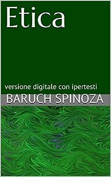 Etica: versione digitale con ipertesti di [Spinoza, Baruch]