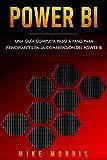 Power BI: Una guía completa paso a paso para principiantes en la comprensión del Power Bi (Spanish Edition)