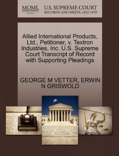 allied-international-products-ltd-petitioner-v-textron-industries-inc-us-supreme-court-transcript-of