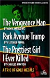 The Vengeance Man / Park Avenue Tramp / the Prettiest Girl I Ever Killed: A Trio of Gold Medals by Dan J. Marlowe (2007-10-15)