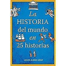 La historia del mundo en 25 historias (No ficción ilustrados)