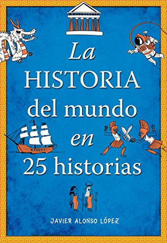 la-historia-del-mundo-en-25-historias-no-ficcion-ilustrados