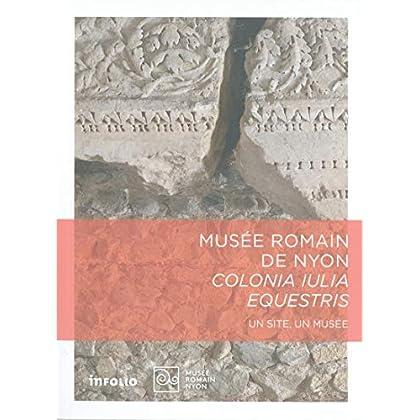 Musée romain de Nyon - Colonia iulia equestris