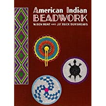 [American Indian Beadwork] (By: W. Ben Hunt) [published: November, 1996]