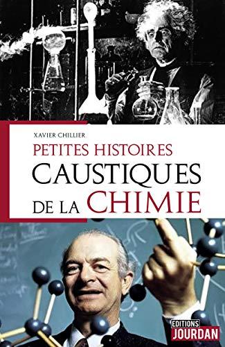 Petites histoires caustiques de la chimie par Xavier Chillier