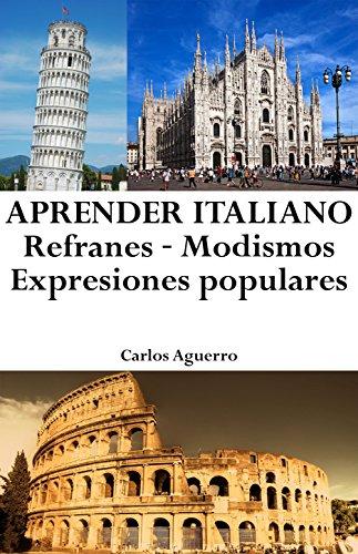 Aprender Italiano: Refranes ‒ Modismos ‒ Expresiones populares (Spanish Edition)