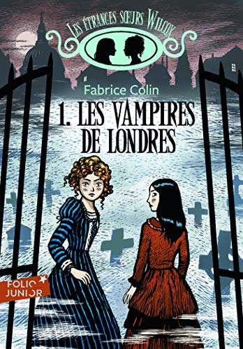 Les étranges sœurs Wilcox, I:Les vampires de Londres par Fabrice Colin