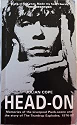 Head-on: Memories of the Liverpool Punk Scene and the Story of the Teardrop Explodes, 1976-82