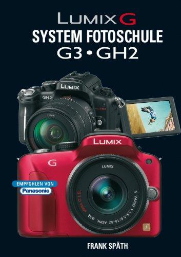 Lumix G System Fotoschule G3  GH2 (Panasonic Kamera Gh2)