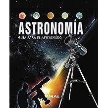 Astronomía : guía para el aficionado (Enciclopedia Universal)