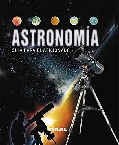 Astronomía / Astronomy: Guia para el aficionado / Guide for the fan par Antonin Rürkl