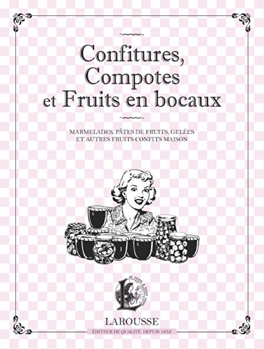 Confitures, compotes et fruits en bocaux : Marmelades, pâtes de fruits, gelées et autres fruits confits maison - Fruit Gel