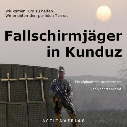 Buchseite und Rezensionen zu 'Fallschirmjäger in Kunduz: Tatsachenbericht' von Robert Eckhold