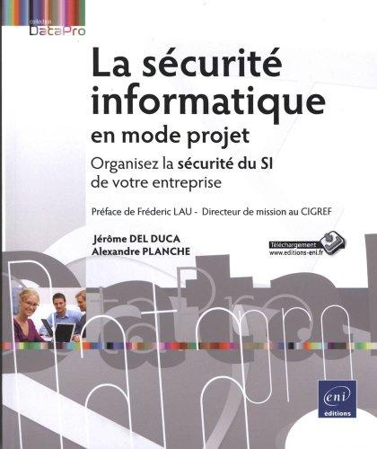 La sécurité informatique en mode projet - Organisez la sécurité du SI de votre entreprise