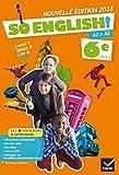 So English! Anglais 6e - Manuel de l'élève - Nouveau programme 2016