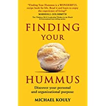 Finding Your Hummus: Discover your personal and organizational purpose (English Edition)