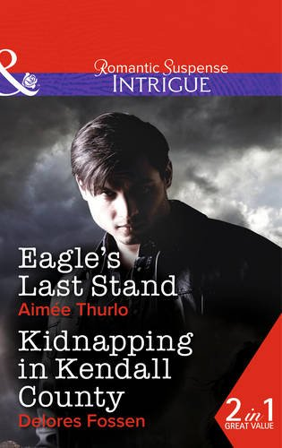 book cover of Eagle\'s Last Stand / Kidnapping in Kendall County