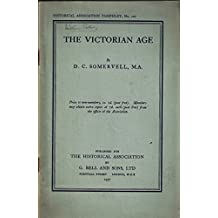 THE VICTORIAN AGE. (HISTORICAL ASSOCIATION PAMPHLET NO 107).