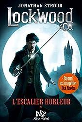 Lockwood & Co - tome 1 : L'escalier hurleur