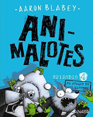 Animalotes 4. El ataque de los gatetes (Literatura Infantil (6-11 Años) - Narrativa Infantil) por Aaron Blabey