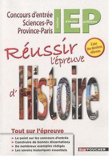 Réussir l'épreuve d'histoire : Concours d'entrée IEP-Sciences Po Paris-Province