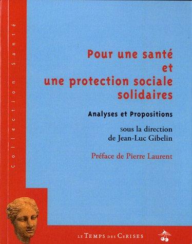 Pour une santé et une protection sociale solidaires : Analyses et Propositions