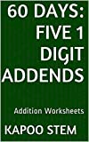 60 Addition Worksheets with Five 1-Digit Addends: Math Practice Workbook (60 Days Math Addition Series 16) (English Edition)