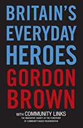 Britain's Everyday Heroes: The Making of the Good Society
