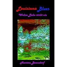 Louisiana Blues: Wahre Liebe stirbt nie
