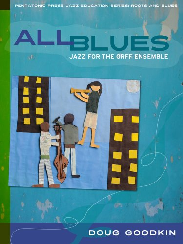 All Blues: Jazz for the Orff Ensemble (Jazz Education: Roots and Blues)