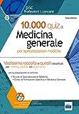 10.000 quiz di medicina generale per specializzazioni mediche. Con software di simulazione