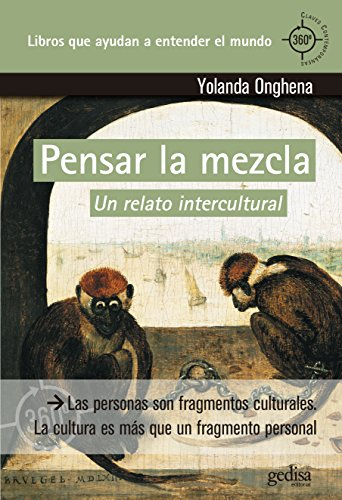 Pensar la mezcla: Un relato intercultural (360º / Claves Contemporáneas) por Yolanda Onghena