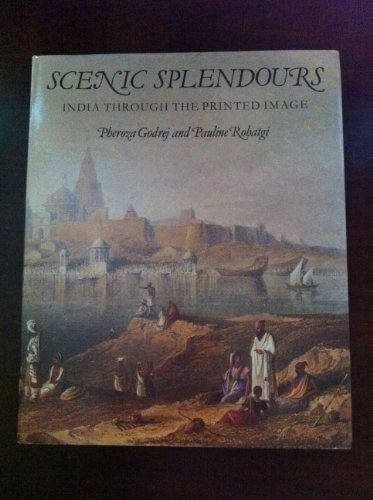 Scenic Splendours: India Through the Printed Image por Pheroza J. Godrej