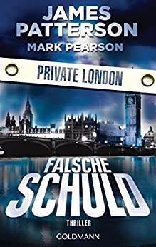 Falsche Schuld. Private London: Thriller von [Patterson, James, Pearson, Mark]