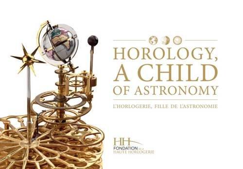 L'horlogerie, fille de l'astronomie par Dominique Fléchon