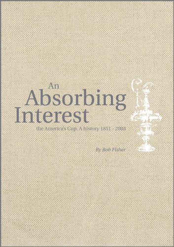 An Absorbing Interest - The America's Cup - A History 1851-2003 2Vs por Bob Fisher